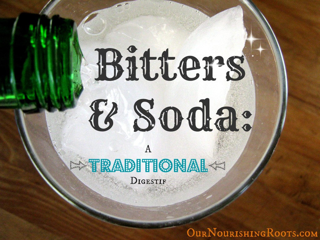 Bitters and Soda: A Traditional Digestif | OUR NOURISHING ROOTS #bitters #cocktails #DIY #alkaseltzer #pepto