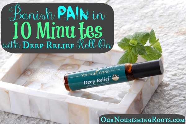 Banish Pain in 10 Minutes with Deep Relief Essential Oil Blend Roll-On | OUR NOURISHING ROOTS