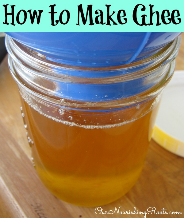 How to Make Ghee   OUR NOURISHING ROOTS
