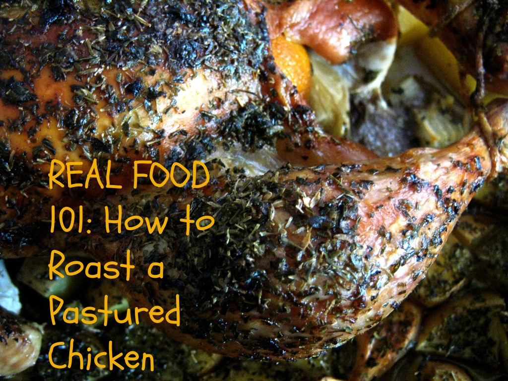 how to roast a pastured chicken